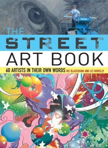 Street Art Book: 60 Artists in Their Own Words
