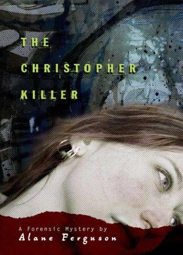 The Christopher Killer: A Forensic Mystery