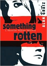 Something Rotten: A Horatio Wilkes Mystery