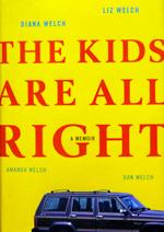 The Kid's Are All Right: A Memoir