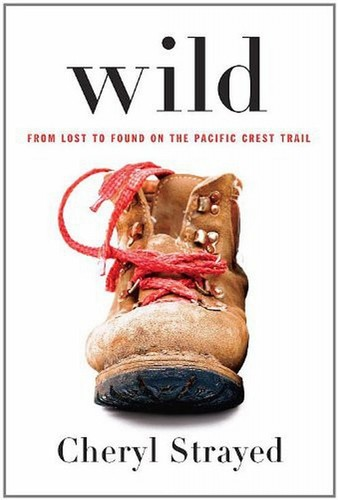 Wild: From Lost to Found on the Pacific Crest Trail