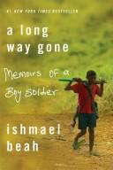 Long Way Gone: Memoirs of a Boy Soldier
