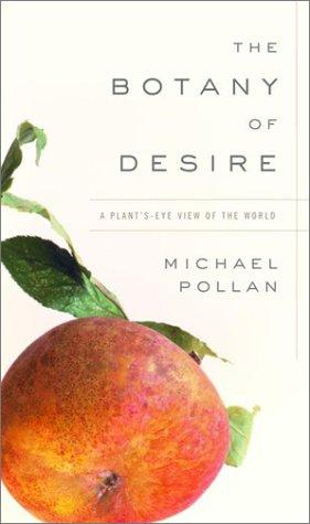 The Botany of Desire: A Plant's Eye View of the World