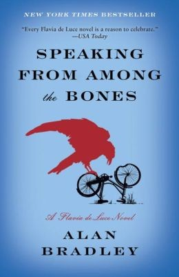 Speaking from Among the Bones: A Flavia de Luce Novel