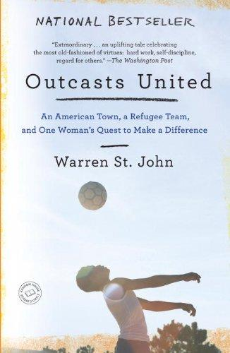 Outcasts United: An American Town, a Refugee Team, and One Woman's Quest to Make a Difference