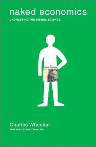 Naked Economics: Undressing the Dismal Science