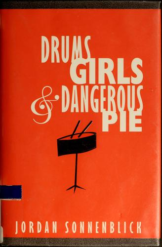 Drums, Girls, and Dangerous Pie