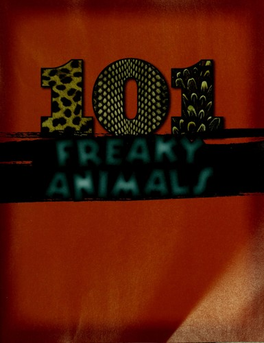 101 Freaky Animals