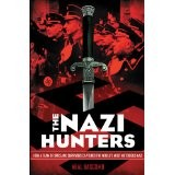 The Nazi Hunters : How a Team of Spies and Survivors Captured the World's Most Notorious Nazi