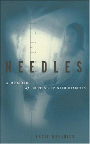 Needles: A Memoir Of Growing Up With Diabetes