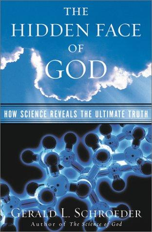 Hidden Face of God: How Science Reveals the Ultimate Truth