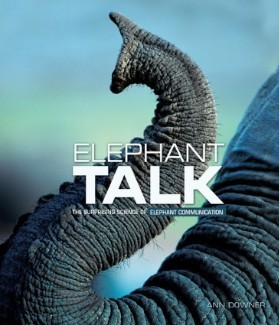 Elephant Talk: The Surprising Science of Elephant Communication