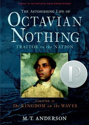 The Astonishing Life of Octavian Nothing, Traitor to the Nation, Vol. II: The Kingdom on the Waves