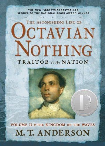The Astonishing Life of Octavian Nothing, Traitor to the Nation, Volume II: The Kingdom on the Waves