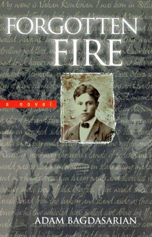 Forgotten Fire: A Novel