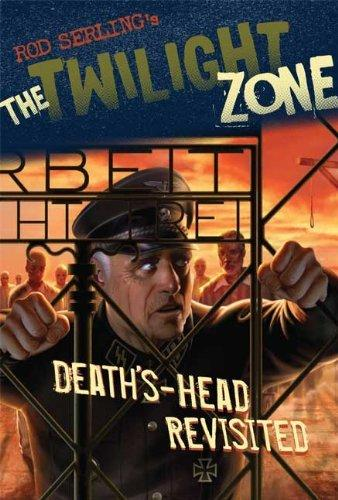 Rod Serling's The Twilight Zone: Deaths-Head Revisited