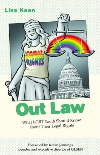 Out Law: What LGBT Youth Should Know Abouth Their Legal Rights