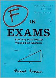 F in Exams, The Very Best Totally Wrong Test Answers