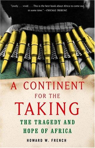 A Continent for the Taking: The Tragedy and the Hope of Africa