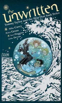 The Unwritten: Tommy Taylor and the Ship that Sank Twice
