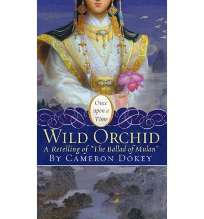 "Wild Orchid: A Retelling of ""The Ballad of Mulan."""