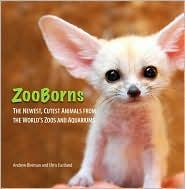 ZooBorns: The Newest, Cutest Animals From the World's Zoos and Aquariums
