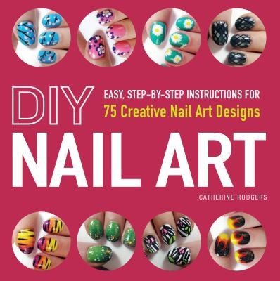 DIY Nail Art: 75 Creative Art Designs