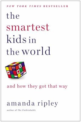 The Smartest Kids in the World: and How They Got that Way
