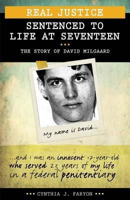 Real Justice: Sentenced to Life at Seventeen: The Story of David Milgaard