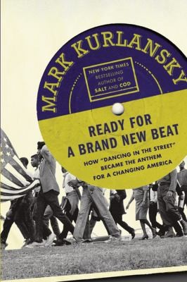 "Ready for a Brand New Beat: How ""Dancing in the Street"" Became an Anthem for a Changing America"