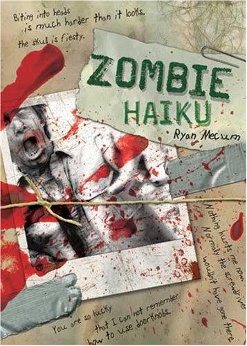 Zombie Haiku: Good Poetry for Your…Brains