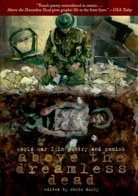 Above the Dreamless Dead: World War I in Poetry and Comics