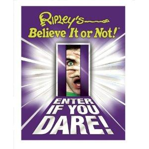 Ripley's Believe it or Not!: Enter If You Dare