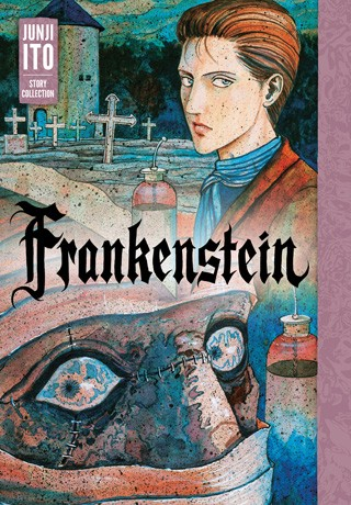 Frankenstein: Junji Ito Story Collection